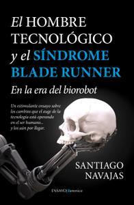 Libro El hombre tecnológico y el síndrome de Blade Runner